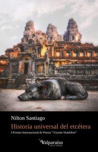 Historia Universal Del Etcetera (i Premio Internacional De Poesia Vicente Huidobro) - Nilton Santiago