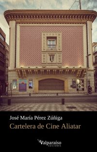Cartelera De Cine Aliatar - Jose Maria Perez Zuñiga