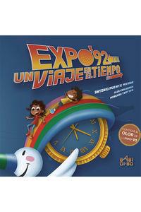 Expo'92 - Un Viaje En El Tiempo - Antonio Puente Mayor