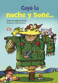 CAYO LA NOCHE Y SOÑE. ..