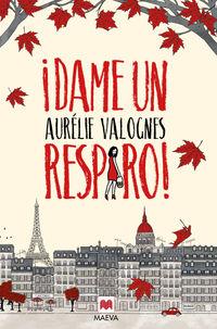 ¡dame Un Respiro! - Aurelie Valognes