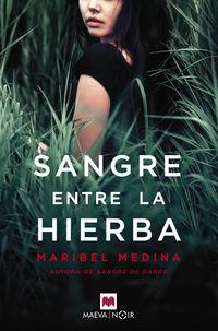 Sangre Entre La Hierba - Maribel Medina