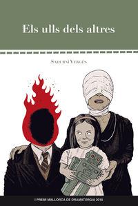 Ulls Dels Altres, Els (premi Mallorca De Dramaturgica 2018) - Sadurni Verges I Vilella / Juan Lassale (il. )