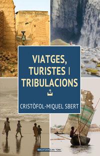 Viatges, Turistes I Tribulacions - Crist•fol-Miquel Sbert Barcelo