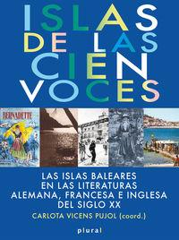 ISLAS DE LAS CIEN VOCES - LAS ISLAS BALEARES EN LAS LITERATURAS ALEMANA, FRANCESA E INGLESA DEL SIGLO XX