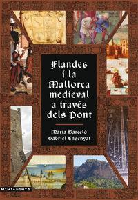 FLANDES I LA MALLORCA MEDIEVAL A TRAVES DELS PONT