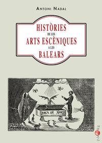 HISTORIES DE LES ARTS ESCENIQUES A LES BALEARS