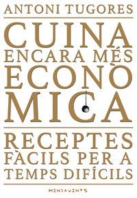 CUINA ENCARA MES ECONOMICA - RECEPTES FACILS PER A TEMPS DIFICILS A L'ENTORN DE LA CUINA DE MALLORCA