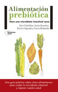 Alimentacion Prebiotica - Xavi Cañellas / Lucia Redondo / [ET AL. ]