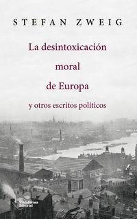 La desintoxicacion moral de europa y otros escritos politicos - Stefan Zweig