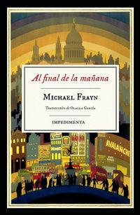 Al Final De La Mañana - Michael Frayn