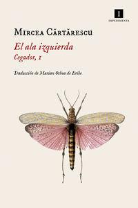 Ala Izquierda, El - Cegador I (premio Formento 2018) - Mircea Cartarescu