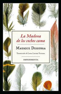 La madona de los coches cama - Maurice Dekobra