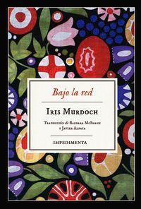Bajo La Red - Iris Murdoch