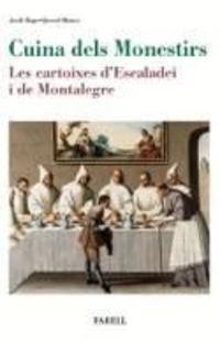 Cuina Dels Monestirs - Les Cartoixes D'escaladei I De Montalegre - Jordi Bages-Querol Blanco