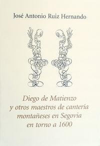 DIEGO DE MATIENZO Y OTROS MAESTROS DE CANTERIA MONTAÑESES EN SEGOVIA EN TORNO A 1600