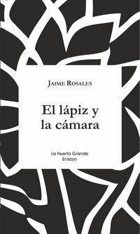 El lapiz y la camara - Jaime Rosales