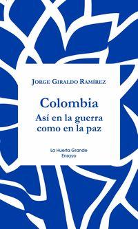 Colombia - Asi En La Guerra Como En La Paz - Jorge Giraldo Ramirez
