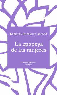 La epopeya de las mujeres - Graciela Rodriguez Alonso