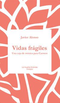 Vidas Fragiles - Una Caja De Musica Para Carmen - Javier Alonso