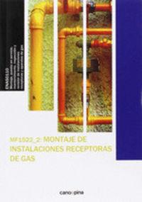 (2 Ed) Cp - Montaje De Instalaciones Receptoras De Gas - Mf1522 - Jose Cano Pina