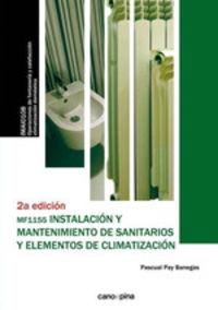 (2 Ed) Cp - Instalacion Y Mantenimiento De Sanitarios Y Elementos De Climatizacion (mf1155 ) - Pascual Pay Banegas