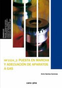 (2 Ed) Cp - Puesta En Marcha Y Adecuacion De Aparatos A Gas - Mf1524 - Enric Santos Carreras