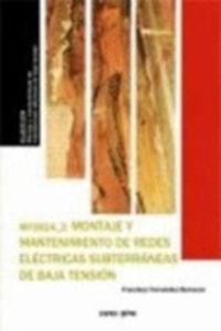 Cp - Montaje Y Mantenimiento De De Redes Electricas Subterraneas De Alta Tension (mf1178) - Angel Jesus Tenedor Yelo