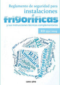 REGLAMENTO DE SEGURIDAD PARA INSTALACIONES FRIGORIFICAS Y SUS INSTRUCCIONES TECNICAS COMPLEMENTARIAS