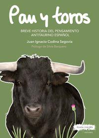 PAN Y TOROS - BREVE HISTORIA DEL PENSAMIENTO ANTITAURINO ESPAÑOL