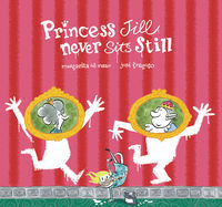 Princess Jill Never Sits Still - Jose Fragoso / Margarita Del Mazo