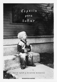 Espacio Para Soñar - David Lynch / Kristine Mckenna