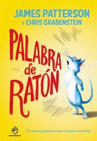 Palabra De Raton - James Patterson / Chris Grabenstein / Joe Sutphin (il. )