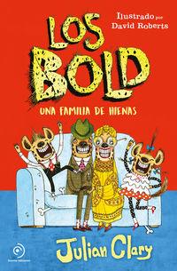 Bold, Los - Una Familia De Hienas - Julian Clary / David Roberts (il. )