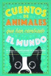 Cuentos De Animales Que Han Cambiado El Mundo - G. L. Marvel / Mar Guixe (il. )