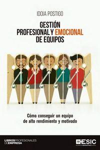 GESTION PROFESIONAL Y EMOCIONAL DE EQUIPOS - COMO CONSEGUIR UN EQUIPO DE ALTO RENDIMIENTO Y MOTIVADO