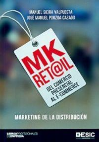 MK RET@IL - DEL COMERCIO PRESENCIAL AL E-COMMERCE - MARKETING DE LA DISTRIBUCION