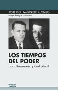 Tiempos Del Poder, Los - Franz Rosenzweig Y Carl Schmitt - Roberto Navarrete Alonso