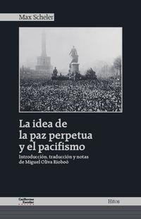 La idea de la paz perpetua y el pacifismo - Max Scheler