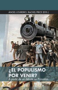 ¿el Populismo Por Venir? - A Partir De Un Debate En Princeton - Aa. Vv.