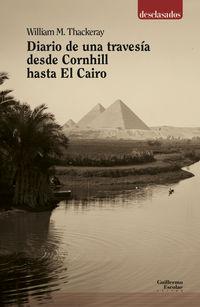DIARIO DE UNA TRAVESIA DESDE CORNHILL HASTA EL CAIRO