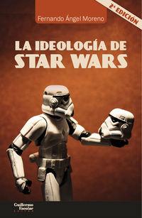(2 ED) IDEOLOGIA DE STAR WARS, LA