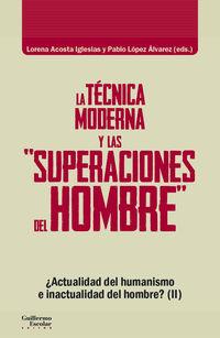 TECNICA MODERNA Y LAS SUPERACIONES DEL HOMBRE, LA