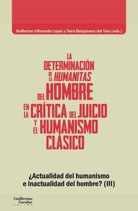 DETERMINACION DE LA HUMANITAS DEL HOMBRE EN LA CRITICA DEL JUICIO Y EL HUMANISMO CLASICO, LA