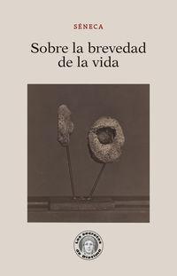 Sobre La Brevedad De La Vida - Lucio Anneo Seneca