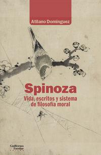 SPINOZA - VIDA, ESCRITOS Y SISTEMA DE FILOSOFIA MORAL