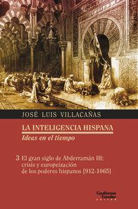 GRAN SIGLO DE ABDERRAMAN III, EL - CRISIS Y EUROPEIZACION DE LOS PODERES HISPANOS [912-1065]