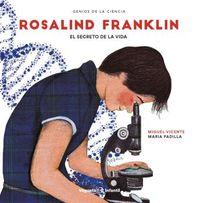 ROSALIND FRANKLIN EL SECRETO DE LA VIDA - GENIOS DE LA CIENCIA