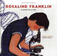 ROSALIND FRANKLIN EL SECRET DE LA VIDA - GENIS DE LA CIENCIA