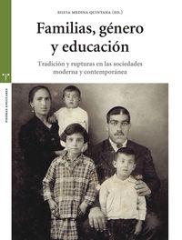 Familias, Genero Y Educacion - Tradicion Y Ruptura En Las Sociedades Moderna Y Contemporanea - Silvia Medina Quintana